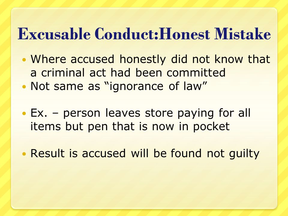 Excusable Conduct:Honest Mistake
