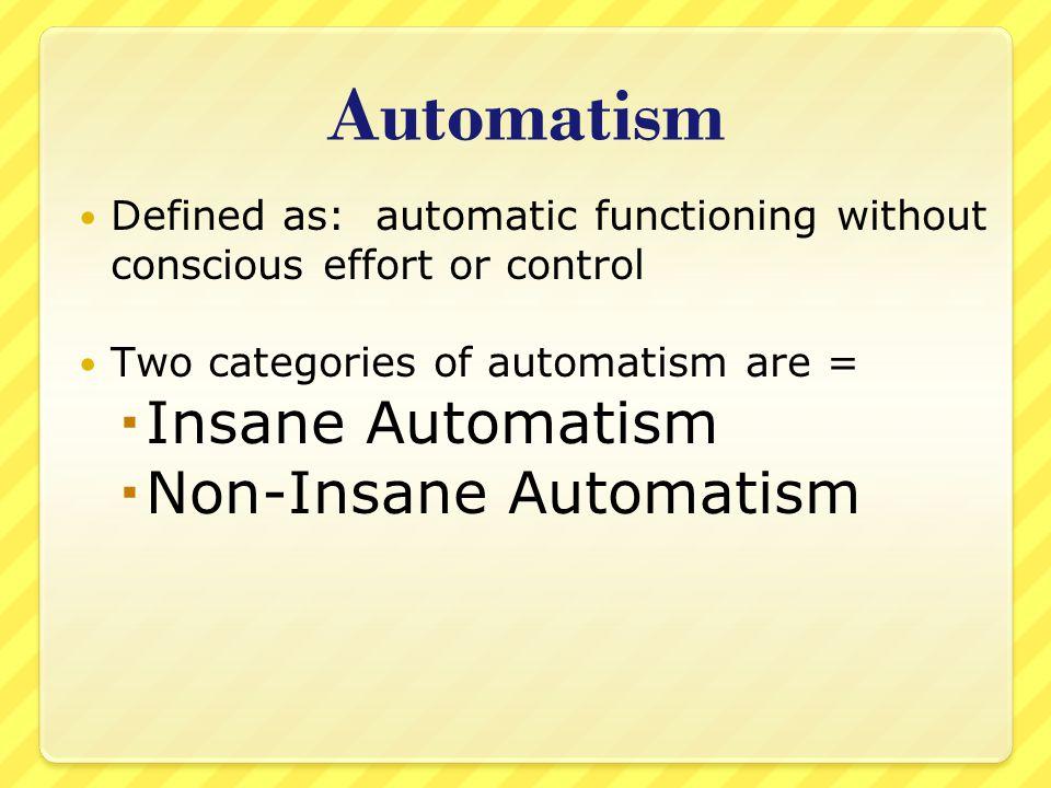 Automatism Insane Automatism Non-Insane Automatism