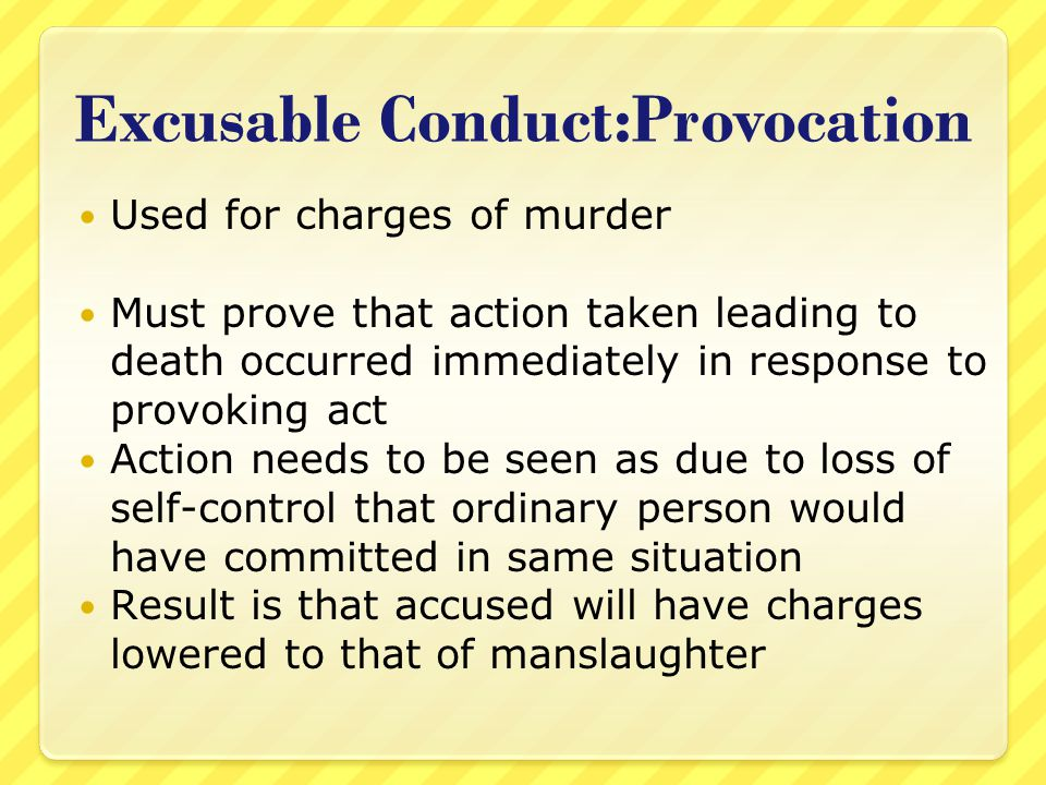 Excusable Conduct:Provocation