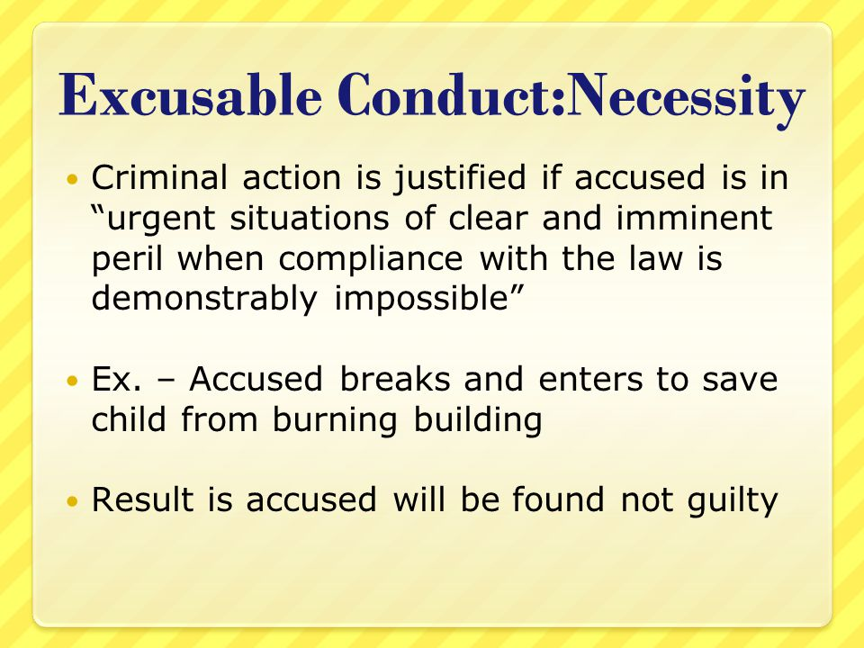 Excusable Conduct:Necessity