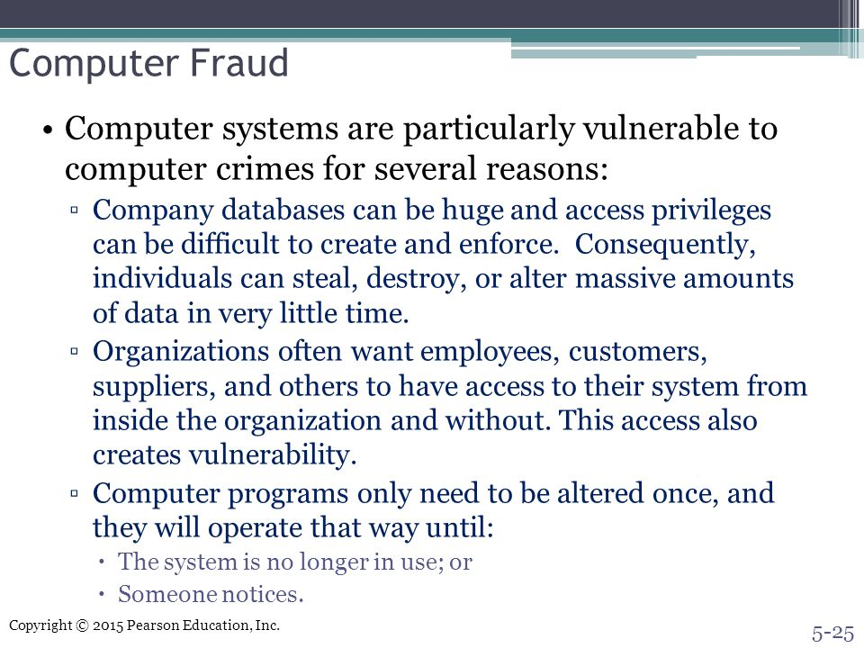 Computer Fraud Computer systems are particularly vulnerable to computer crimes for several reasons: