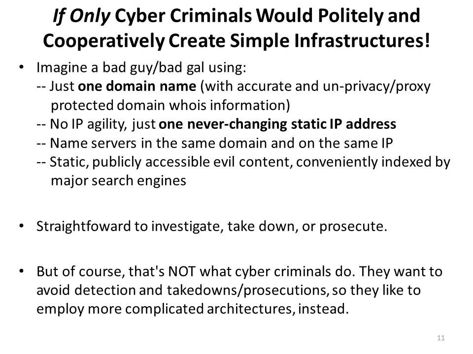 If Only Cyber Criminals Would Politely and Cooperatively Create Simple Infrastructures!