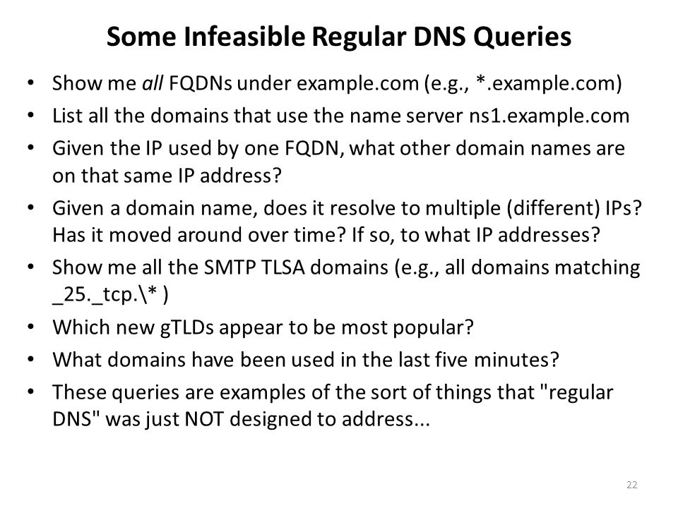Some Infeasible Regular DNS Queries