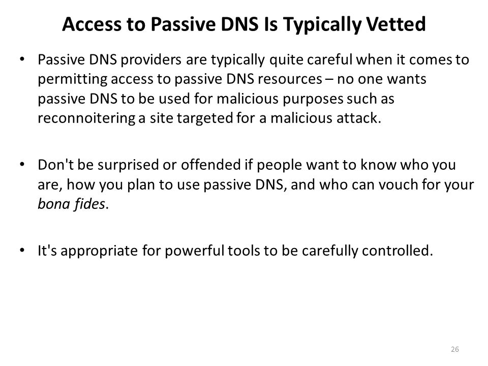 Access to Passive DNS Is Typically Vetted