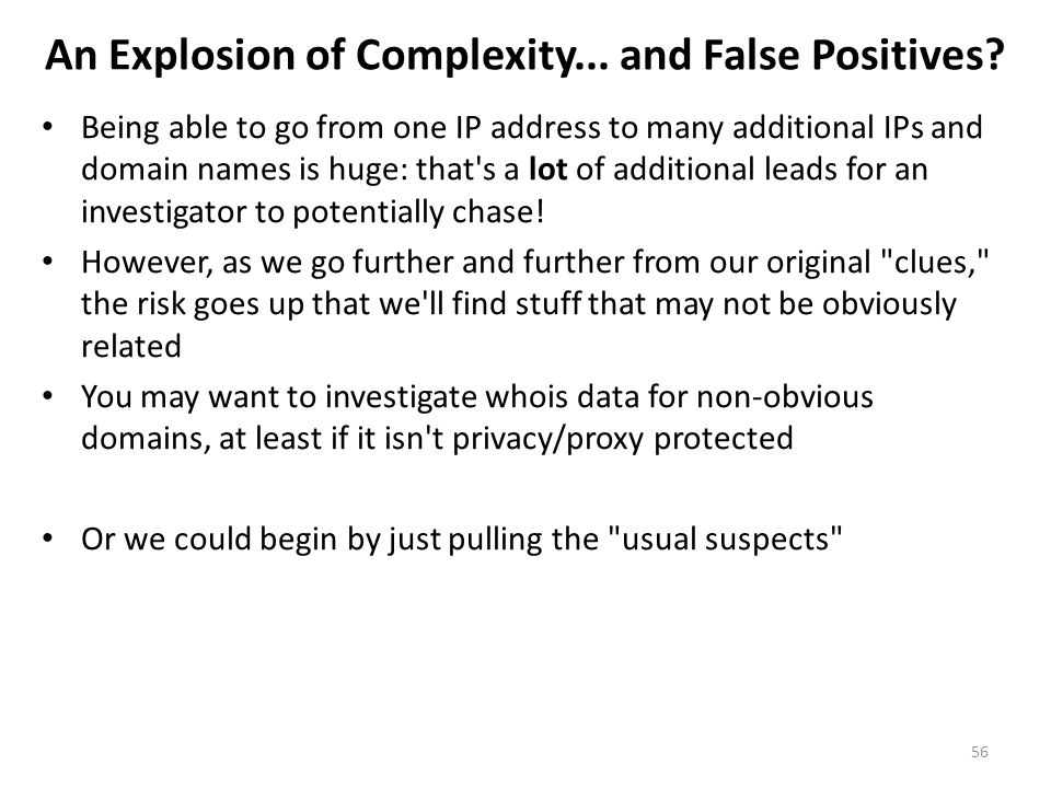 An Explosion of Complexity... and False Positives