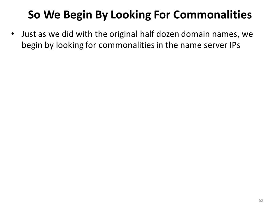 So We Begin By Looking For Commonalities
