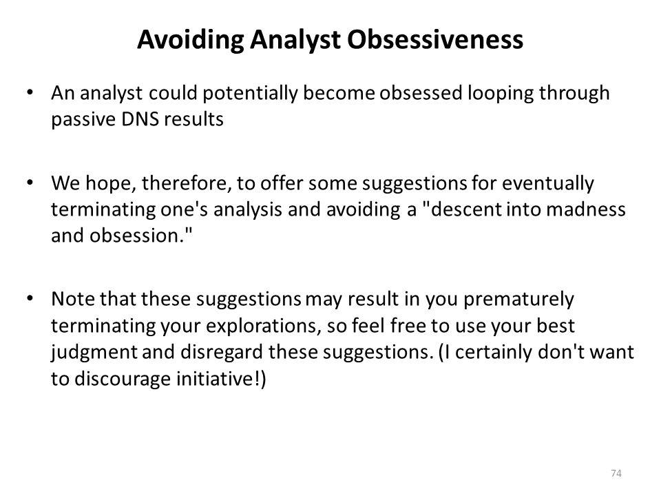 Avoiding Analyst Obsessiveness