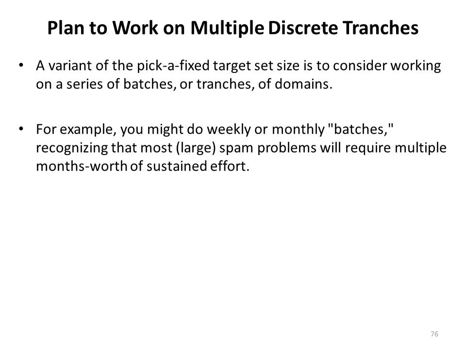 Plan to Work on Multiple Discrete Tranches