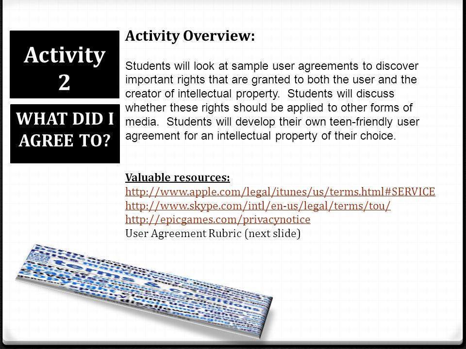 Activity 2 WHAT DID I AGREE TO Activity Overview: