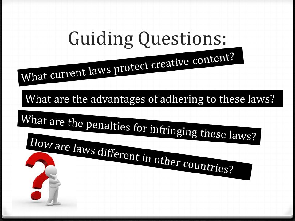 Guiding Questions: What current laws protect creative content