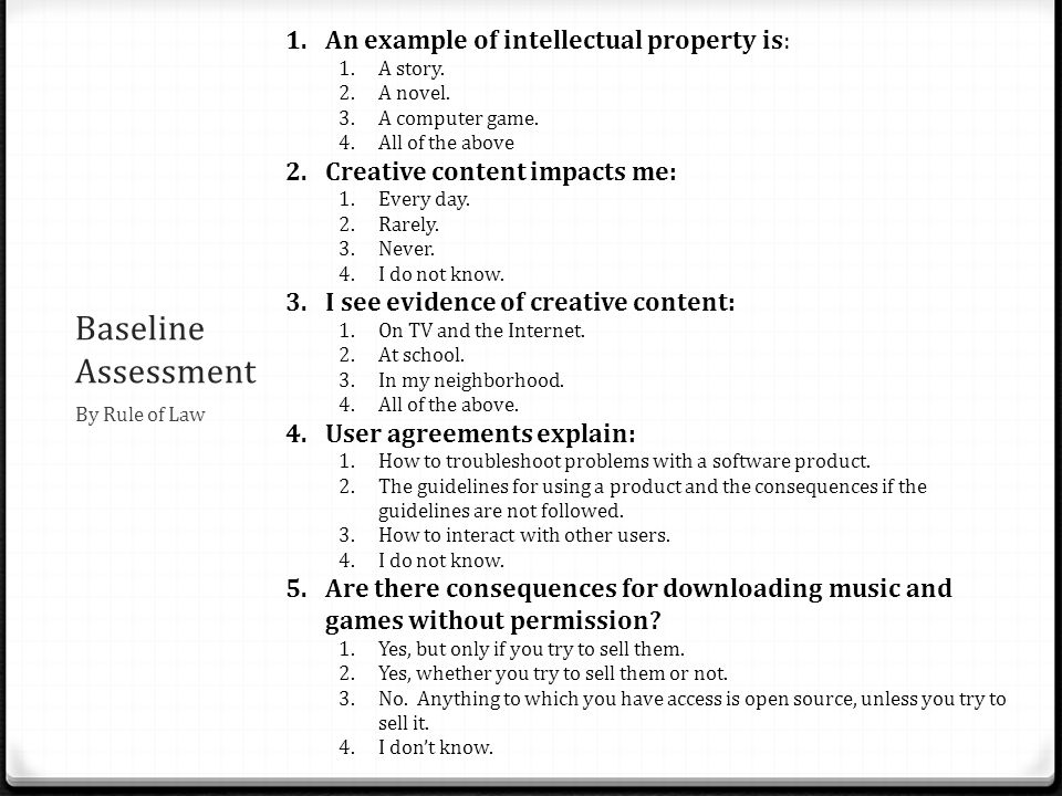 Baseline Assessment An example of intellectual property is: