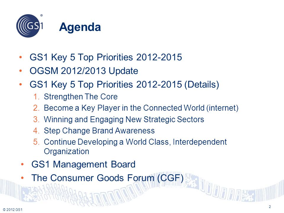 Agenda GS1 Key 5 Top Priorities 2012-2015 OGSM 2012/2013 Update