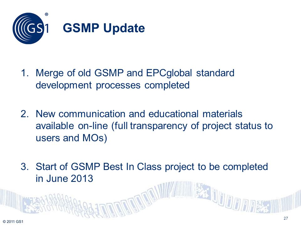GSMP Update Merge of old GSMP and EPCglobal standard development processes completed.