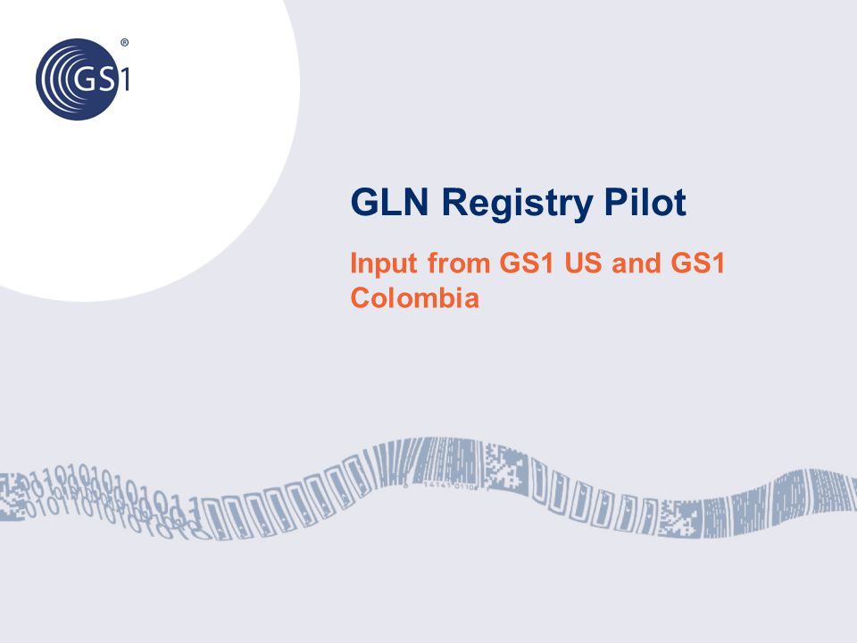 Input from GS1 US and GS1 Colombia