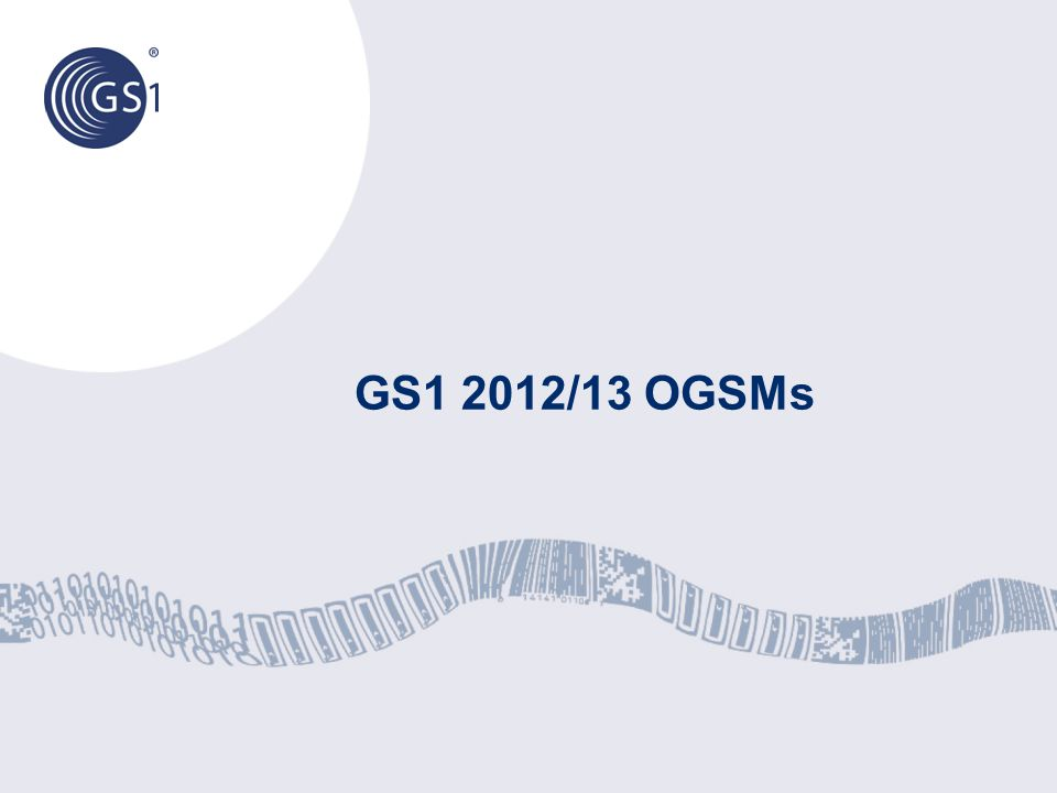 GS1 2012/13 OGSMs