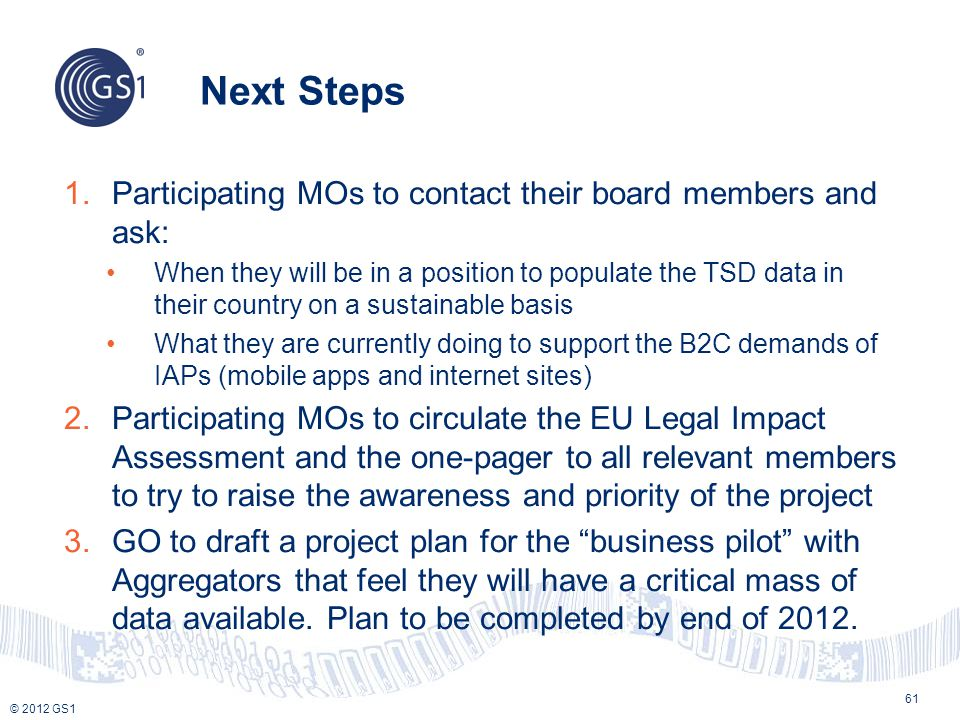 Next Steps Participating MOs to contact their board members and ask: