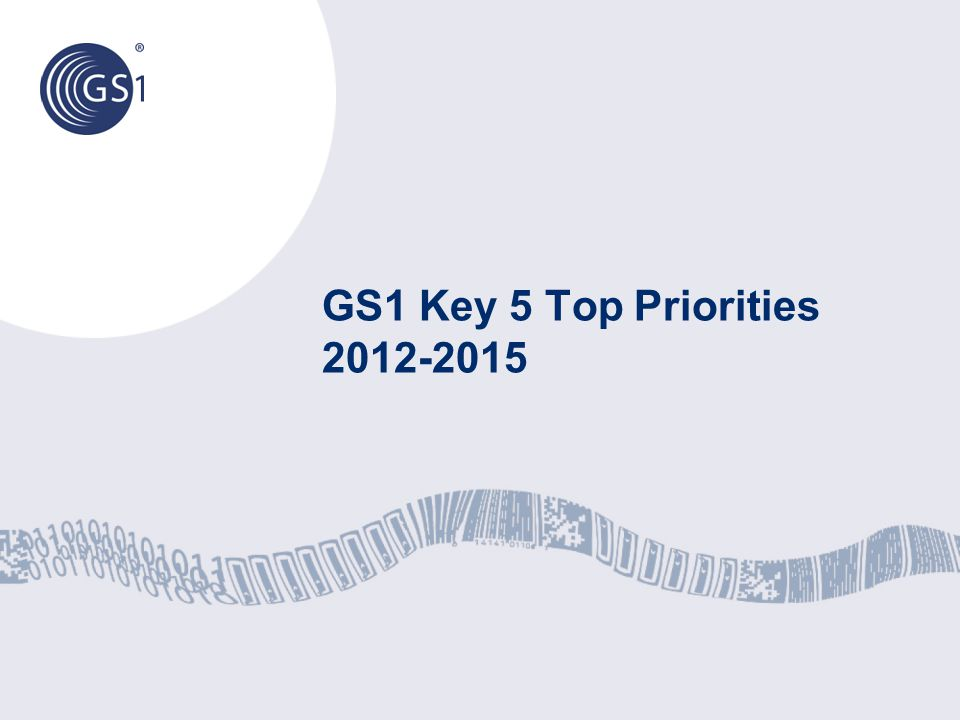 GS1 Key 5 Top Priorities 2012-2015