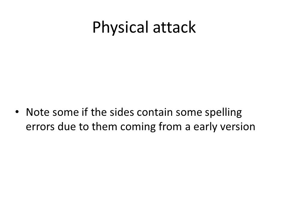 Physical attack Note some if the sides contain some spelling errors due to them coming from a early version.