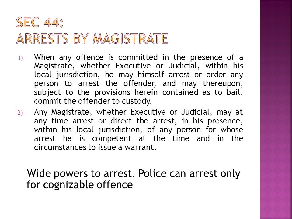 Sec 44: Arrests by Magistrate