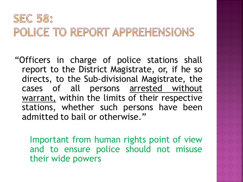 Sec 58: Police to report apprehensions