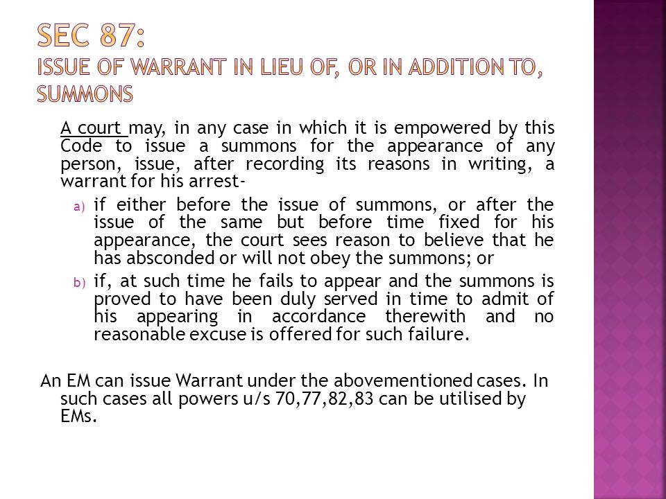 Sec 87: Issue of warrant in lieu of, or in addition to, summons