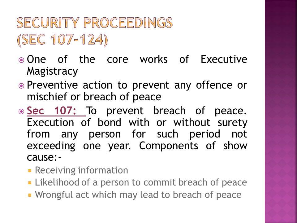 Security proceedings (Sec 107-124)