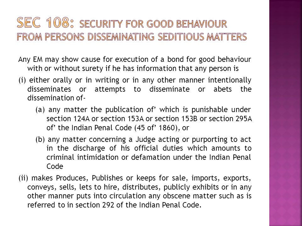 Sec 108: Security for good behaviour from persons disseminating seditious matters