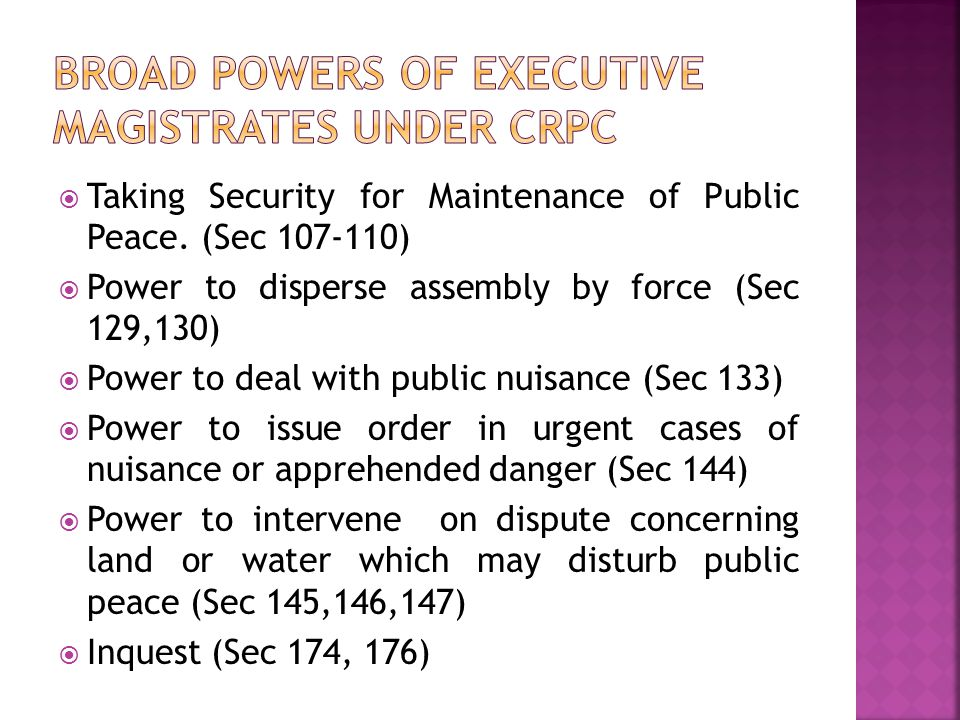 Broad Powers of Executive Magistrates under CrPC