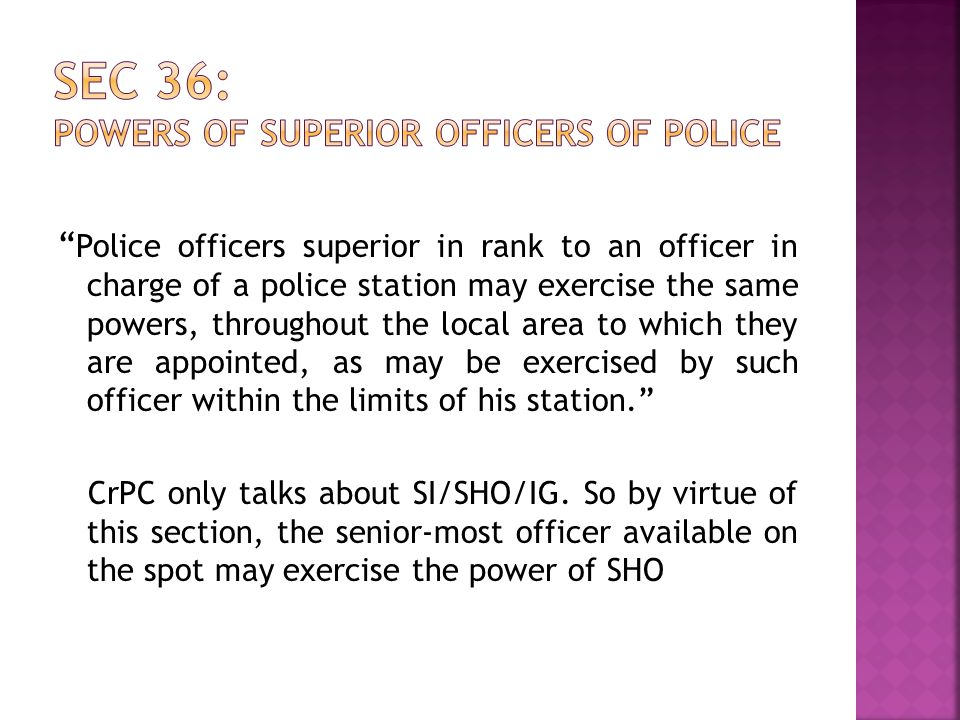 Sec 36: Powers of Superior Officers of Police