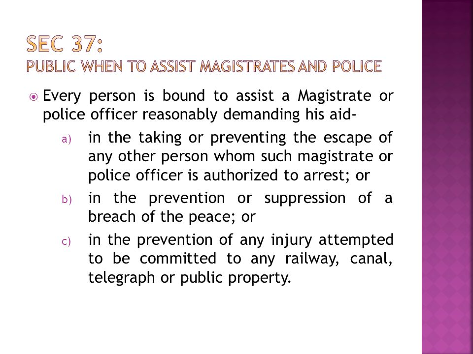 Sec 37: Public when to assist Magistrates and police