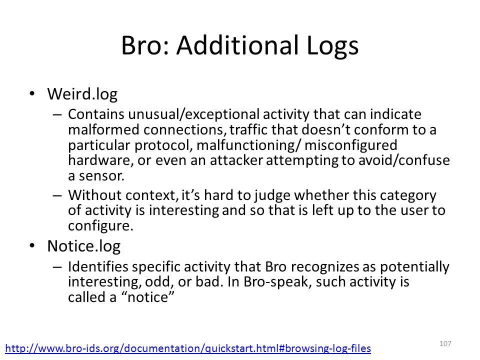 Bro: Additional Logs Weird.log Notice.log