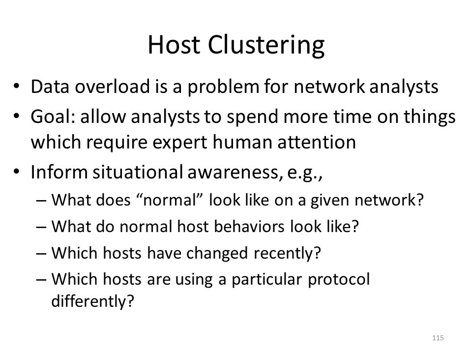 Host Clustering Data overload is a problem for network analysts