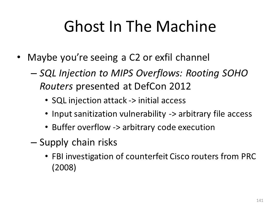 Ghost In The Machine Maybe you're seeing a C2 or exfil channel