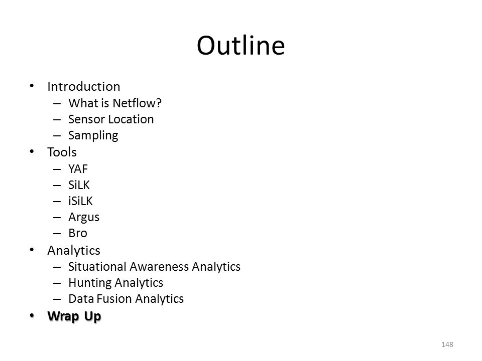 Outline Introduction Tools Analytics Wrap Up What is Netflow