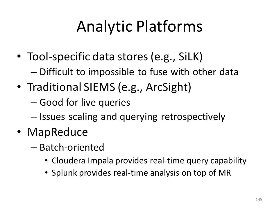 Analytic Platforms Tool-specific data stores (e.g., SiLK)