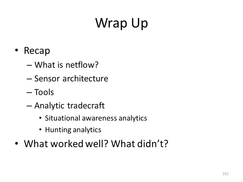 Wrap Up Recap What worked well What didn't What is netflow