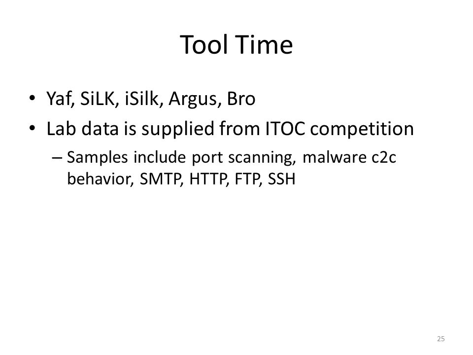 Tool Time Yaf, SiLK, iSilk, Argus, Bro