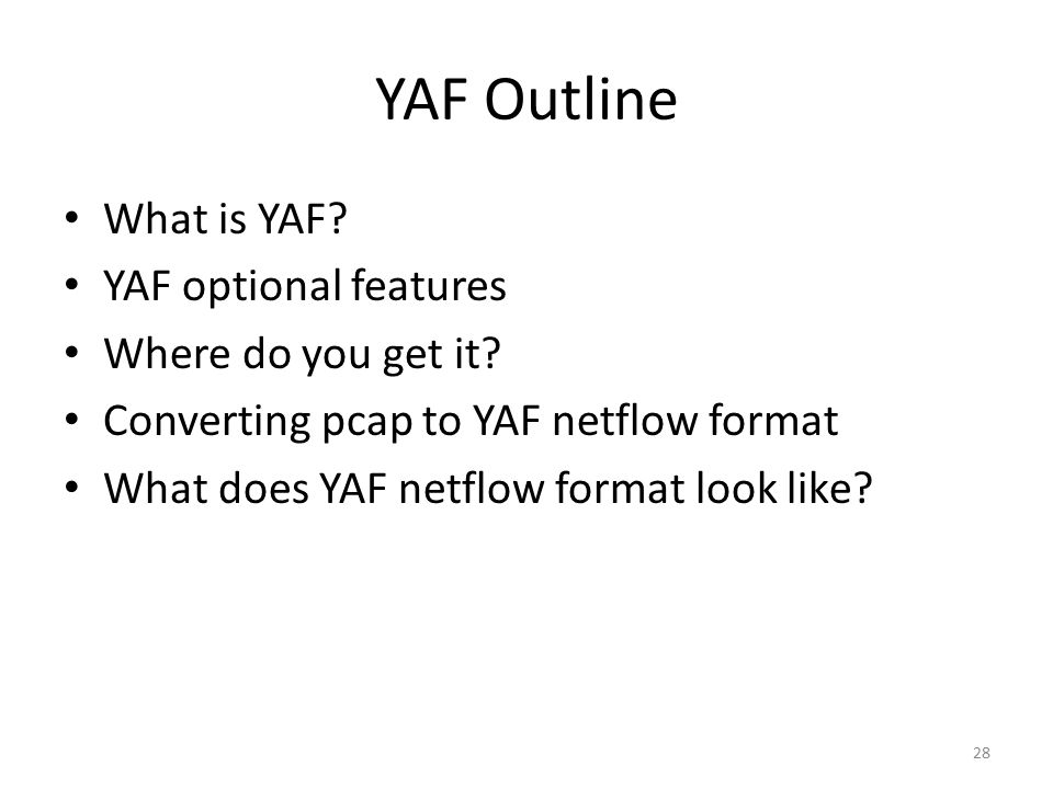 YAF Outline What is YAF YAF optional features Where do you get it