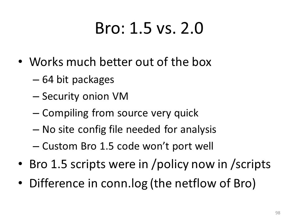 Bro: 1.5 vs. 2.0 Works much better out of the box