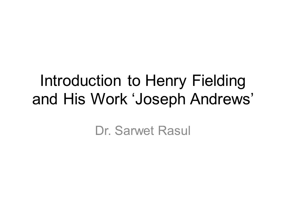 Introduction to Henry Fielding and His Work 'Joseph Andrews'