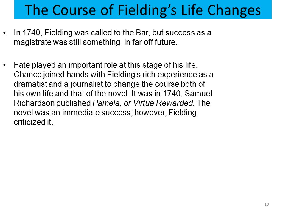The Course of Fielding's Life Changes