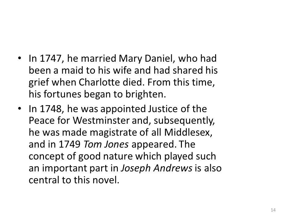 In 1747, he married Mary Daniel, who had been a maid to his wife and had shared his grief when Charlotte died. From this time, his fortunes began to brighten.
