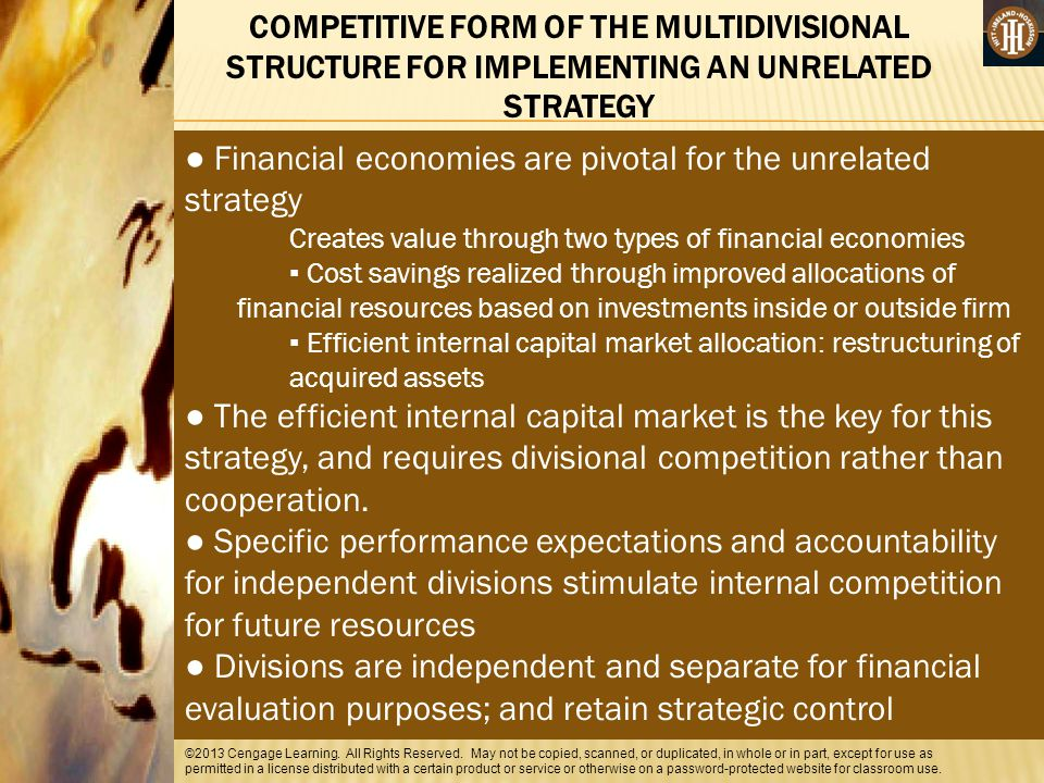 ● Financial economies are pivotal for the unrelated strategy