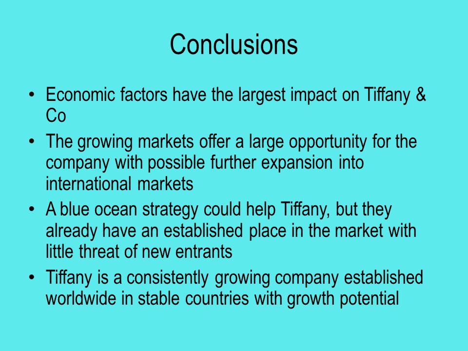 Conclusions Economic factors have the largest impact on Tiffany & Co