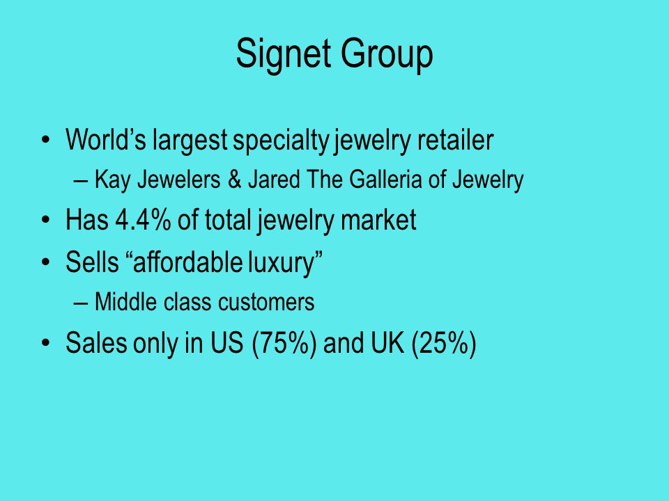 Signet Group World's largest specialty jewelry retailer