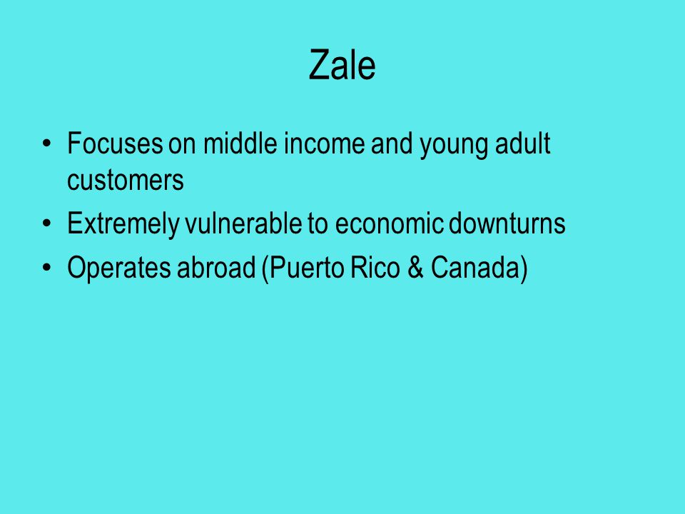 Zale Focuses on middle income and young adult customers