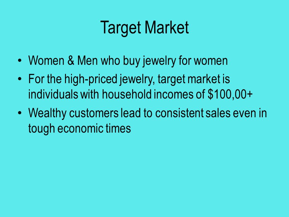 Target Market Women & Men who buy jewelry for women