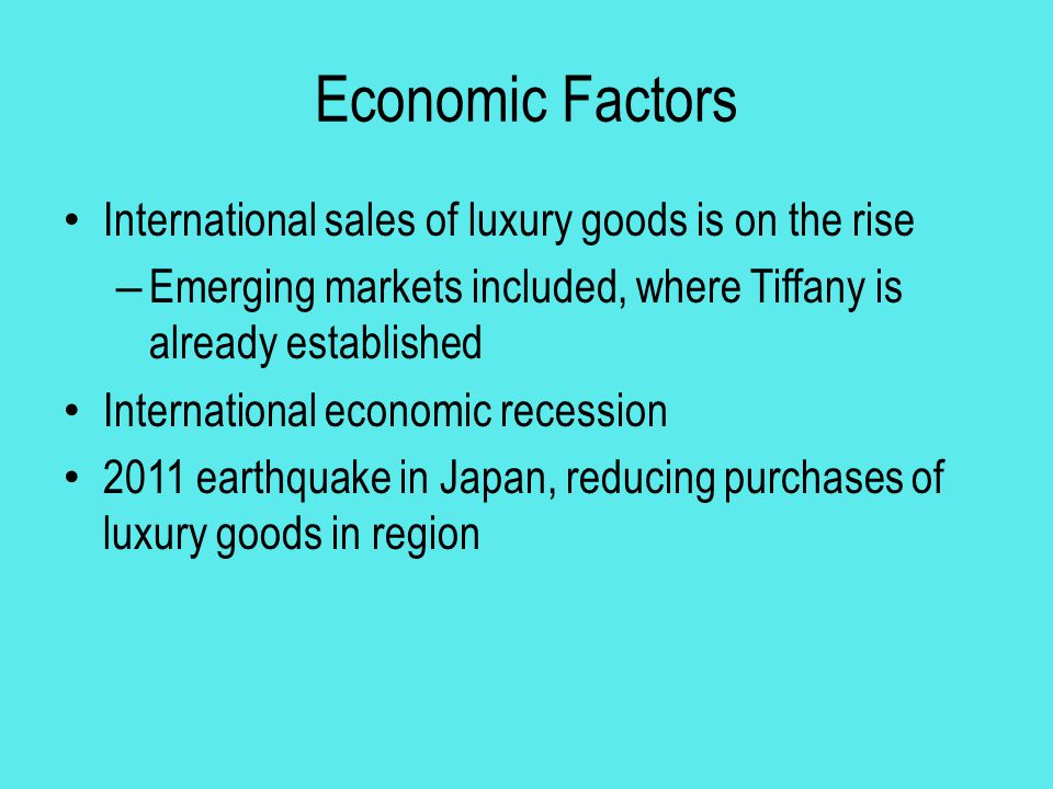 Economic Factors International sales of luxury goods is on the rise