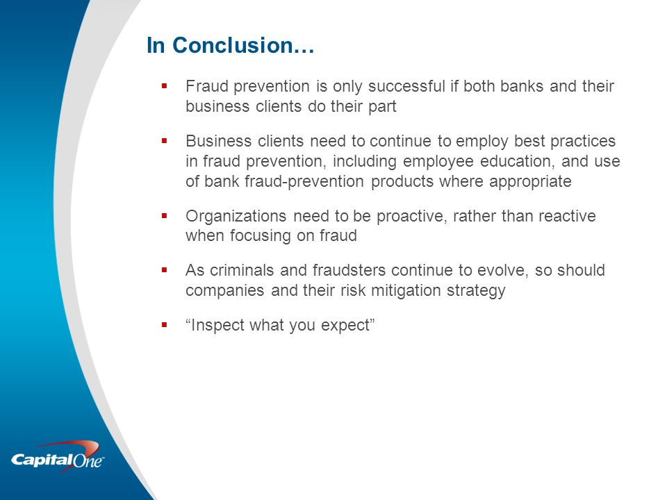 In Conclusion… Fraud prevention is only successful if both banks and their business clients do their part.