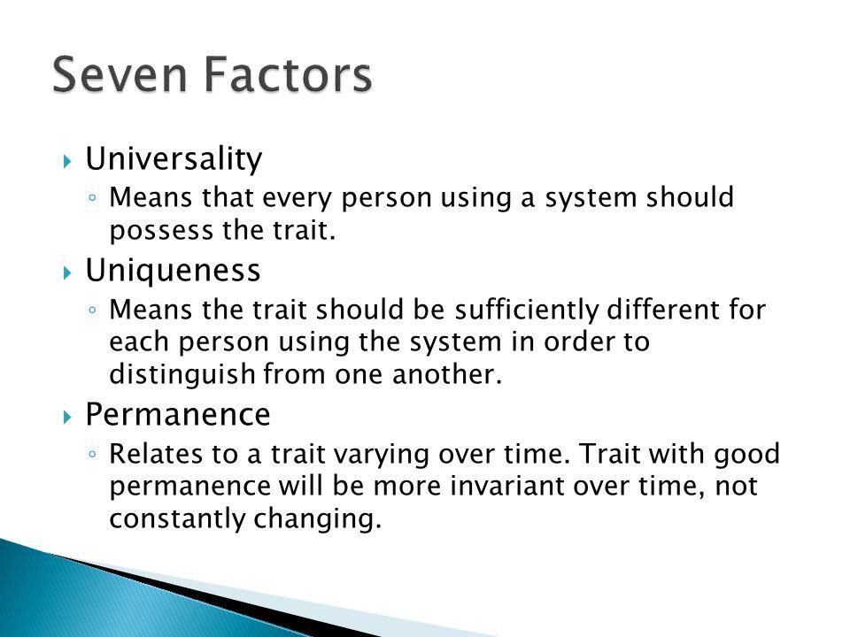 Seven Factors Universality Uniqueness Permanence